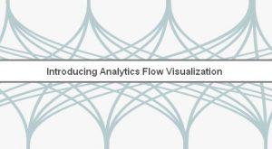 Analytics Flow Visualization